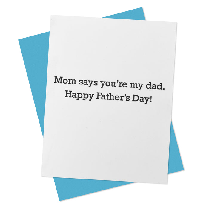 Mom Says Father's Day Card