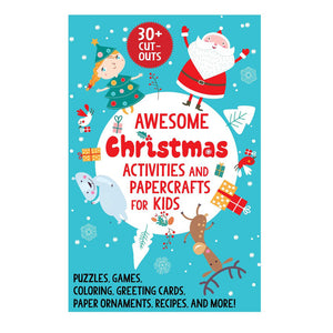 Awesome Christmas Activities and Papercrafts for Kids: Puzzles, Games, Coloring, Greeting Cards, Paper Ornaments, Recipes, and More!