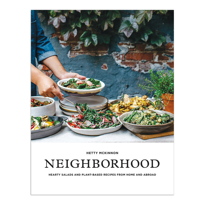 Neighborhood: Hearty Salads and Plant-Based Recipes from Home and Abroad Cookbook