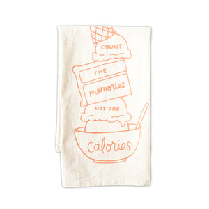Count the Memories not the Calories Kitchen Towel