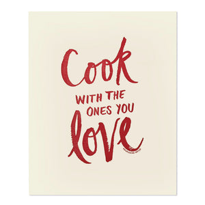"Cook With the Ones You Love 8"" x 10"" Letterpress Print"