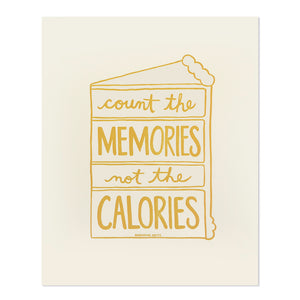 "Count the Memories Not the Calories 8"" x 10"" Letterpress Print"