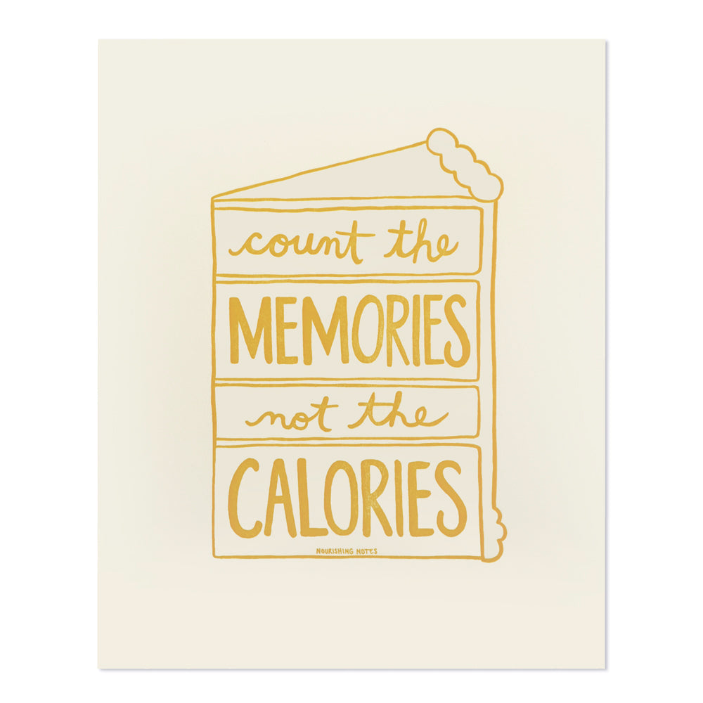 Count the Memories Not the Calories 8