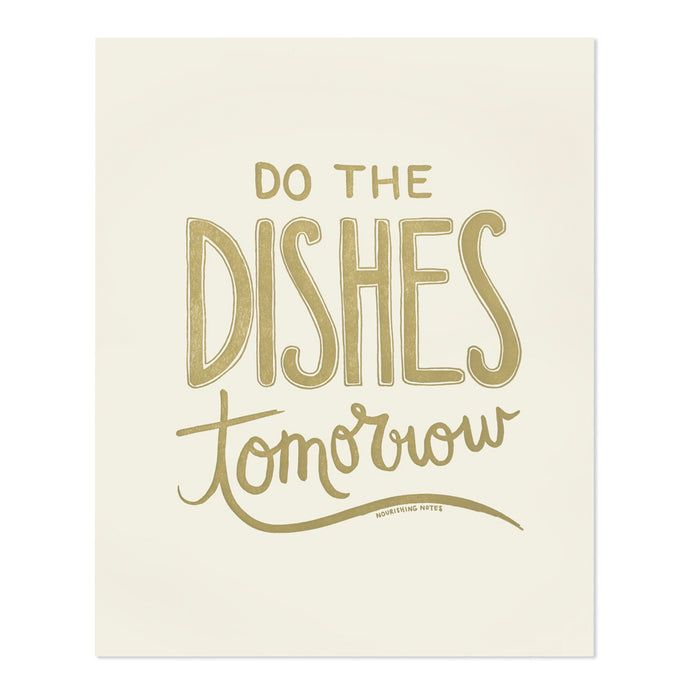 Do the Dishes Tomorrow 8