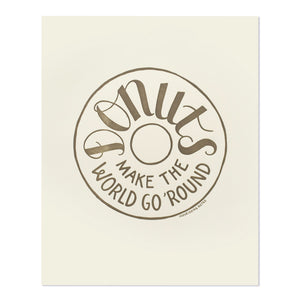 "Donuts Make the World Go Round 8"" x 10"" Letterpress Print"