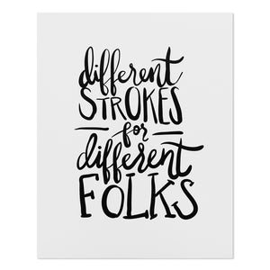 "Different Strokes for Different Folks 8"" x 10"" Typographic Print"
