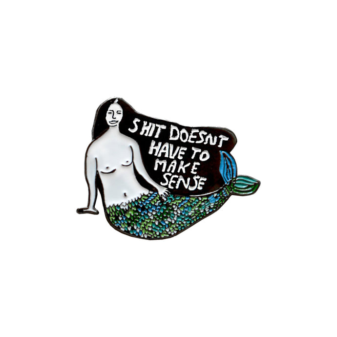 Make Sense Mermaid Pin