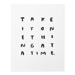 "One Thing at a Time Print 11"" x 14"""