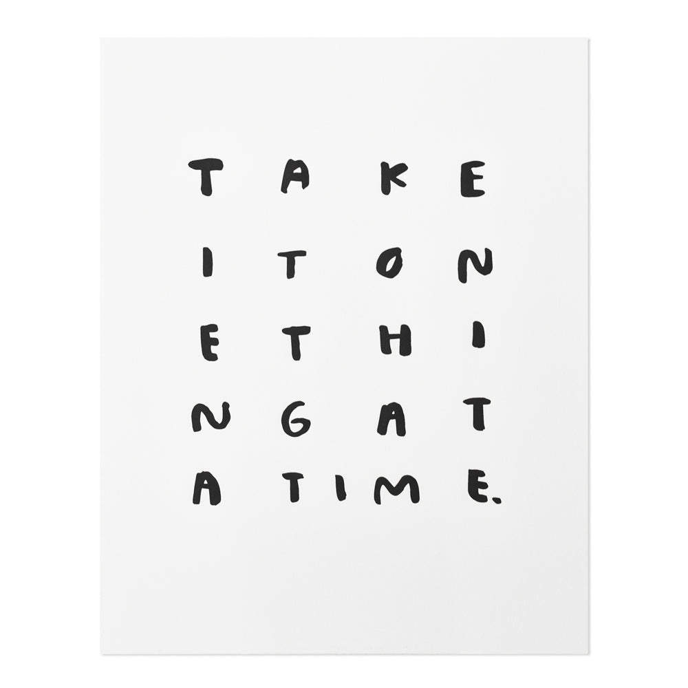 One Thing at a Time Print 11