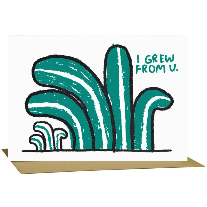 I Grew From You Cactus Card