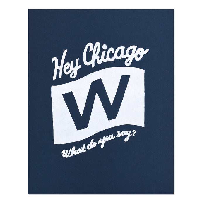 Hey Chicago Fly the W Flag 8.5