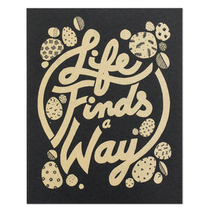 "Life Finds a Way 8"" x 10"" Screen Print"