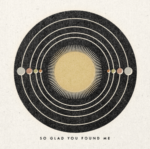 "So Glad You Found Me 11"" x 11"" Print"