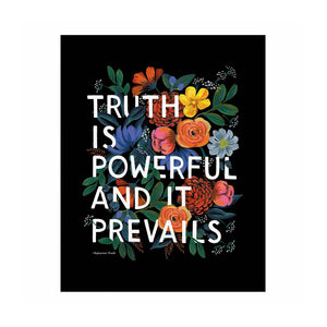 "Truth Prevails Quote 8"" x 10"" Print"