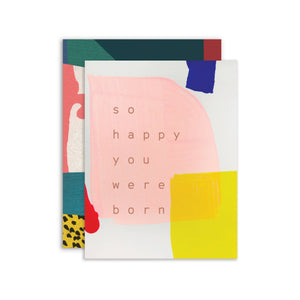So Happy You Were Born Birthday Hand-Painted Greeting Card