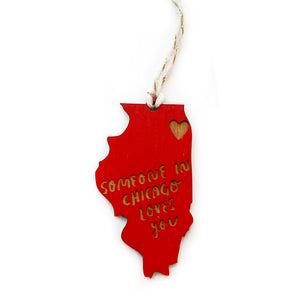 Someone in Chicago Loves You Illinois Wood Ornament
