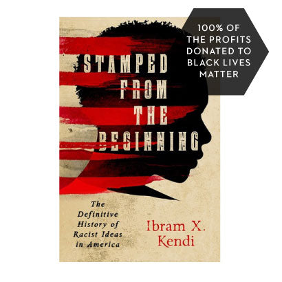 Stamped from the Beginning: The Definitive History of Racist Ideas in America Paperback Book