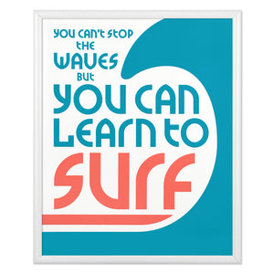"Can't Stop the Waves Typographic 8"" x 10"" Limited Edition Screen Print"