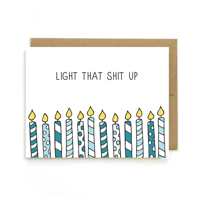 Light That Shit Up Candles Bday Card