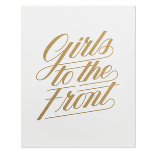 "Girls to the Front 8"" x 10"" Print"