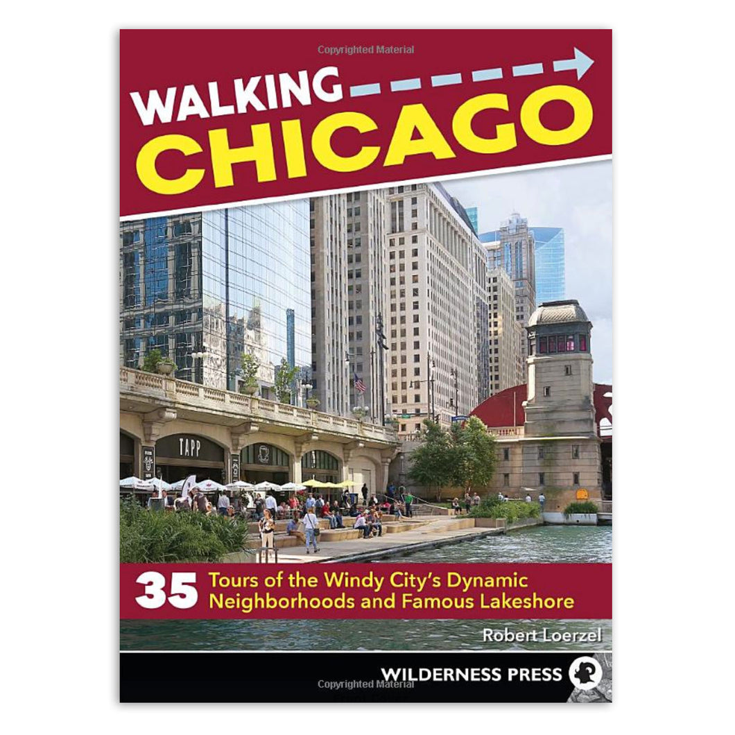Walking Chicago Guidebook: 35 Tours of the Windy City's Dynamic Neighborhoods and Famous Lakeshore
