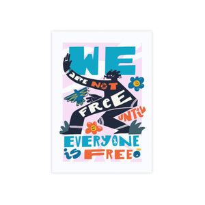 "Everyone is Free 8.25"" x 11.75"" Archival Print"