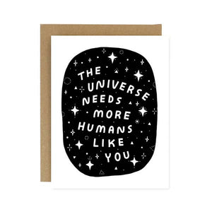 The Universe Needs More You Card