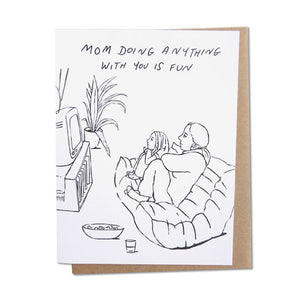 Anything with You Mother's Day Card
