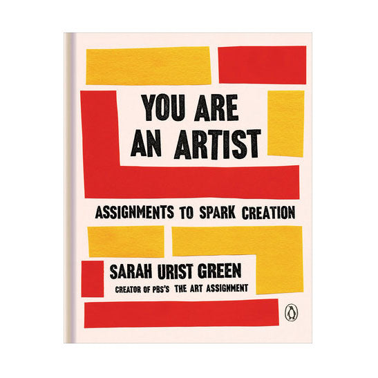 You Are An Artist: Assignments to Spark Creation Book