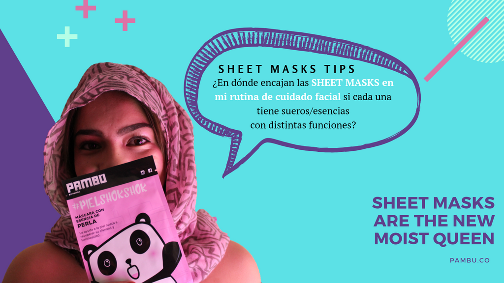 ¿Cómo escoger mi SHEET MASK? Sheet Masks TIPS