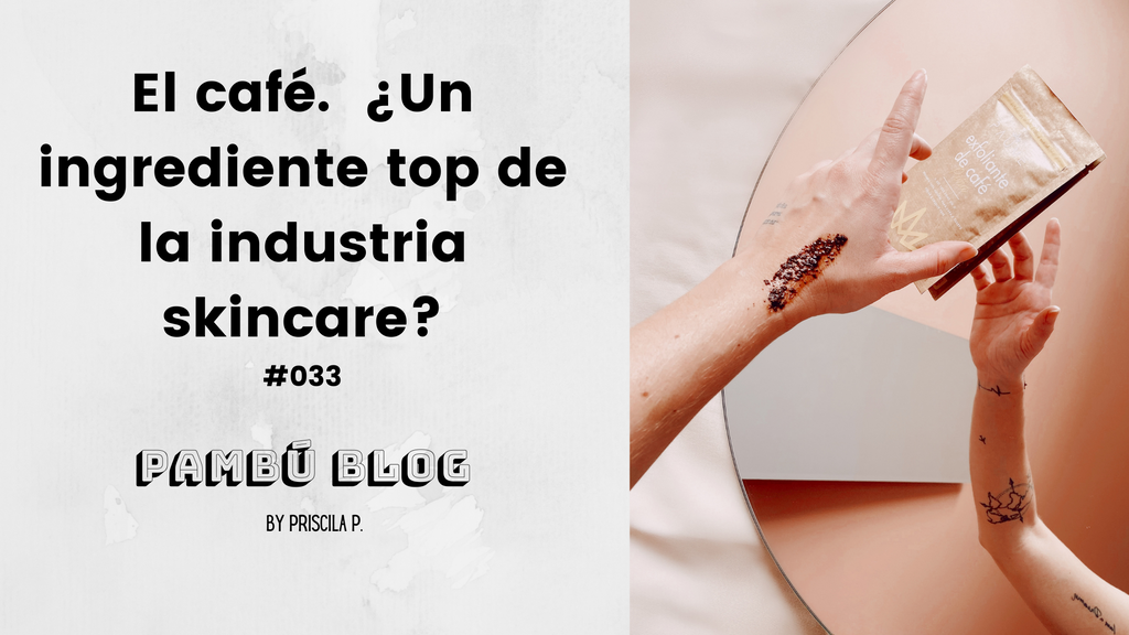 El café.  ¿Un ingrediente top de la industria skincare? #033