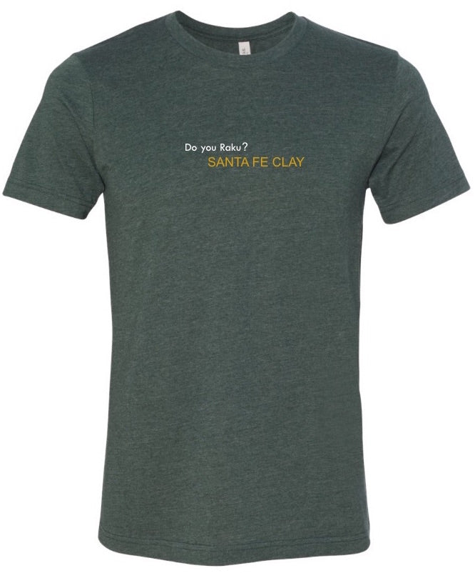 Do you Raku? Santa Fe Clay T-shirt