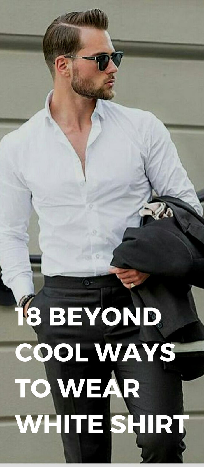 18 Beyond Cool Ways To Wear White Shirt
