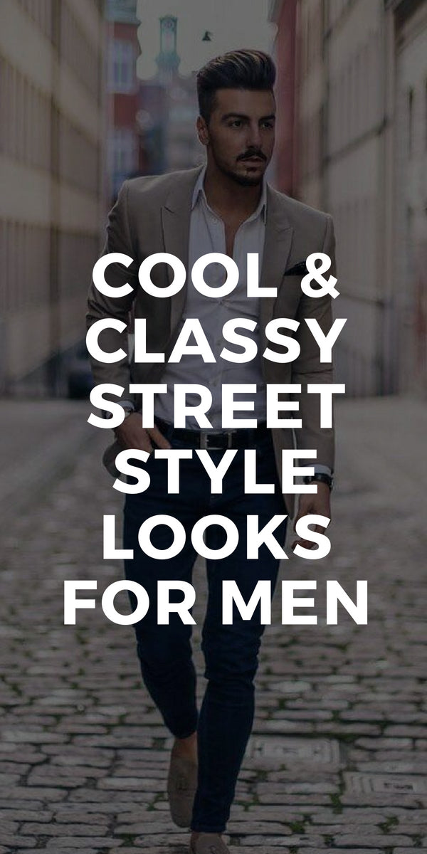 Mens fashion. Classy street style looks for men. #street #style #mens #fashion