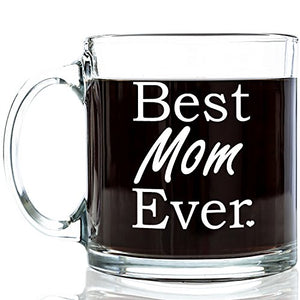 Best Mom Ever Glass Coffee Mug 13 oz - Top Birthday Gifts For Mom - Unique Gift For Her - Novelty Christmas Present Idea For Mother from Son or Daughter - Perfect For Women, Bride, Wife, Girlfriend