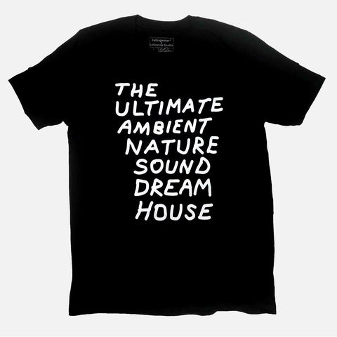 Ambient Nature Sound Dream House Tee Shirt