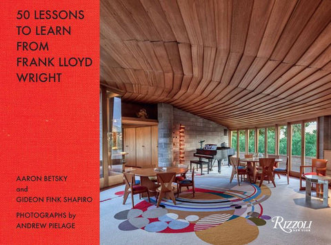 NEW! 50 Lessons to Learn from Frank Lloyd Wright
