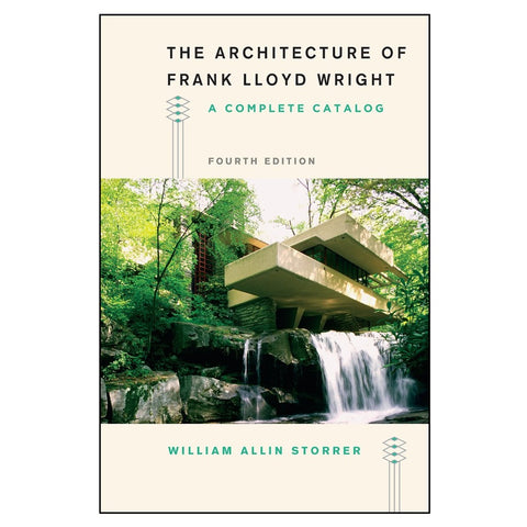 Architecture of Frank Lloyd Wright, Complete Guide