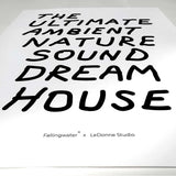 Ambient Nature Sound Dream House Print