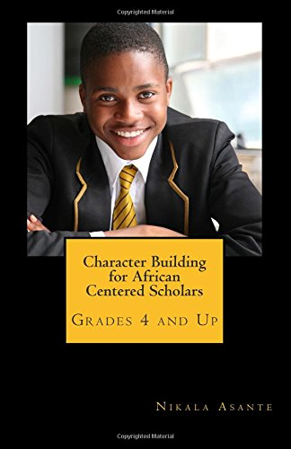 Character Building for African Centered Scholars Grades 4 and Up (Digital Download)