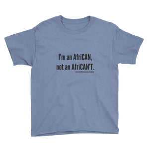 I'm an Afri-CAN! Youth Tee (black text)