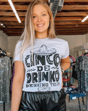 CINCO DE DRINKO- GREY