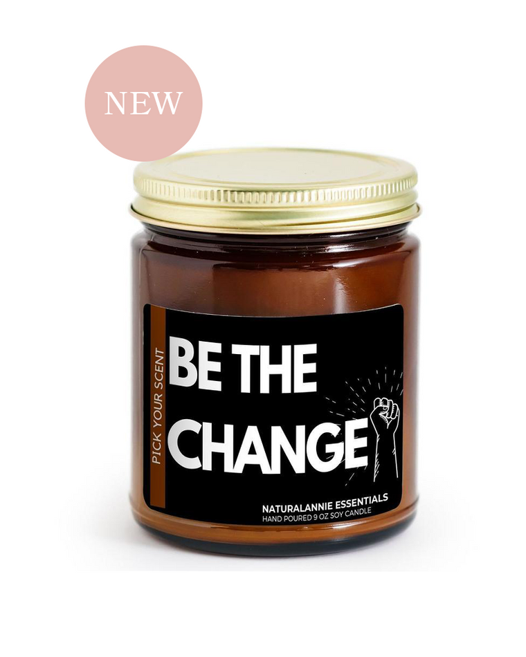 Be The Change Soy Candle