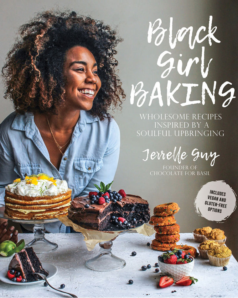 Black Girl Baking - Wholesome Recipies Inspired By A Soulful Upbringing