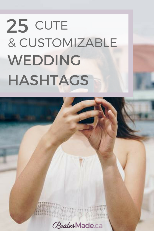 Cute Wedding Hashtags.25 Cute Custom Wedding Hashtags Bridesmade
