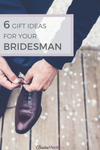 gift ideas for your bridesman