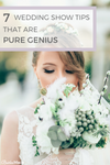 Wedding show tips and tricks