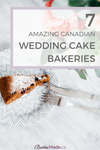 7 Amazing Canadian Wedding Cake Bakeries