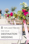 tips and tricks for destination weddings