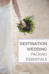 Destination Wedding Packing Essentials